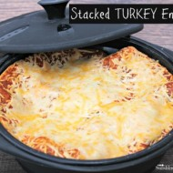 Stacked Turkey Enchiladas Recipe for Solar Cooking