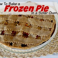 Bake Frozen Pie in a Solar Oven