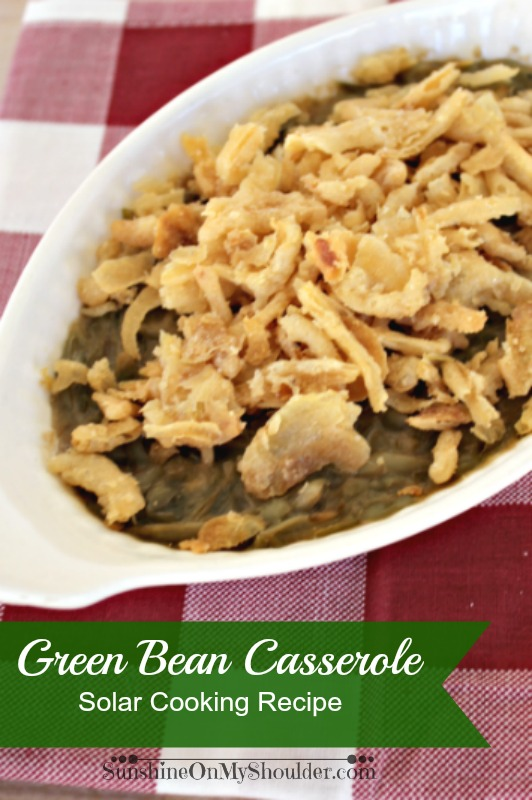 Classic Green Bean Casserole cooked in a solar oven, solar cooking recipe.