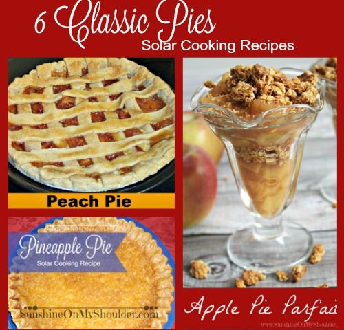 6 Classic Pie Recipes for Solar Cooking