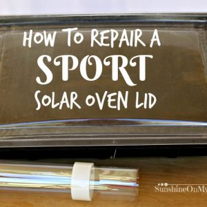 How To Repair a Sport Solar Oven Lid